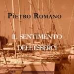 """""""Il sentimento dell'esserci"""" di Pietro Romano"""
