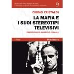 La Mafia e i suoi stereotipi televisivi. Il libro di Cirino Cristaldi