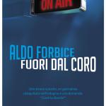 Fuori dal coro, il romanzo di Aldo Forbice