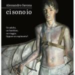 """"""" Ci sono io """" di Alessandro Savona – Un viaggio tra il passato di un adulto e il futuro di un bambino"""