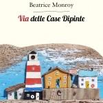 Via delle Case Dipinte di Beatrice Monroy